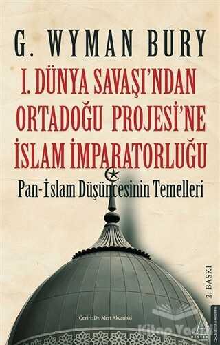 Destek Yayınları - 1. Dünya Savaşı'ndan Ortadoğu Projesi'ne İslam İmparatorluğu