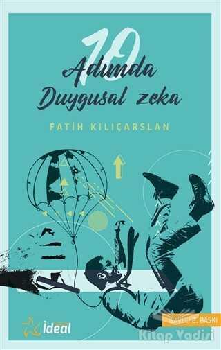 İdeal Akademi Yayınları - 10 Adımda Duygusal Zeka