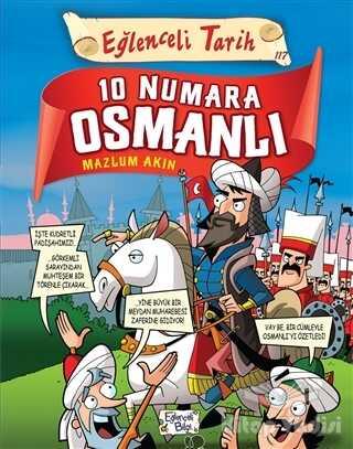 Eğlenceli Bilgi Yayınları - 10 Numara Osmanlı - Eğlenceli Tarih