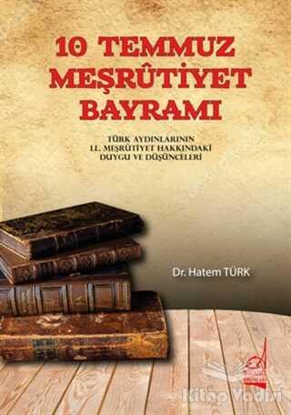 Boğaziçi Yayınları - 10 Temmuz Meşrutiyet Bayramı