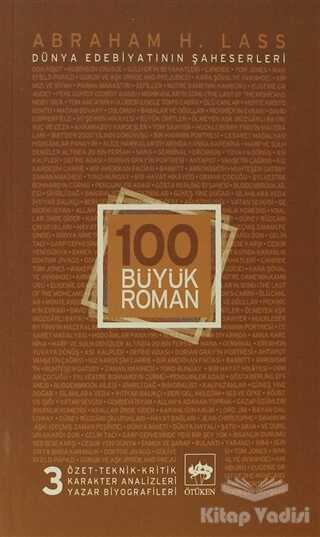 Ötüken Neşriyat - 100 Büyük Roman - 3 Dünya Edebiyatının Şaheserleri
