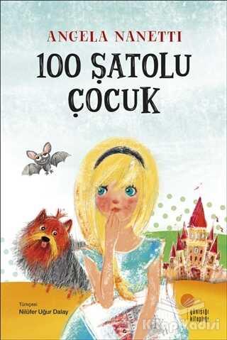 Günışığı Kitaplığı - 100 Şatolu Çocuk