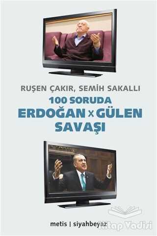Metis Yayınları - 100 Soruda Erdoğan - Gülen Savaşı