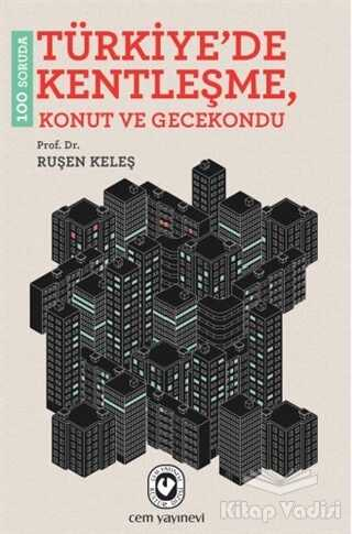 Cem Yayınevi - 100 Soruda Türkiye'de Kentleşme
