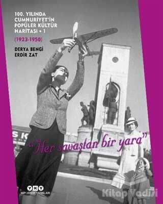 Yapı Kredi Yayınları - 100. Yılında Cumhuriyet'in Popüler Kültür Haritası - 1 (1923-1950)