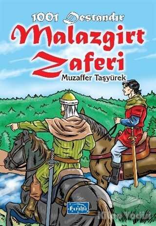 Parıltı Yayınları - 1001 Destandır Malazgirt Zaferi