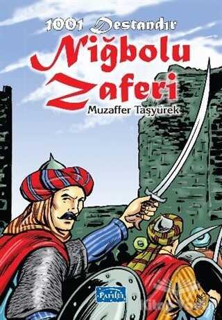 Parıltı Yayınları - 1001 Destandır Niğbolu Zaferi
