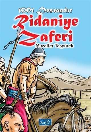 Parıltı Yayınları - 1001 Destandır Ridaniye Zaferi