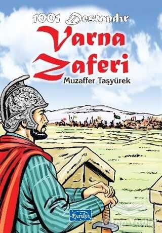 Parıltı Yayınları - 1001 Destandır Varna Zaferi