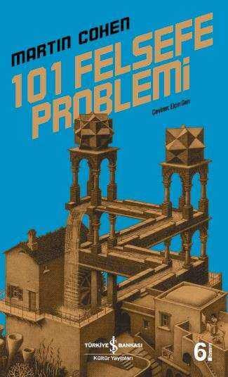 İş Bankası Kültür Yayınları - 101 Felsefe Problemi