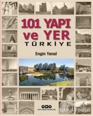 Yapı Kredi Yayınları Sanat - 101 Yapı ve Yer Türkiye