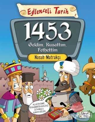 Timaş Yayınları - 1453 Geldim, Kuşattım, Fethettim