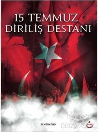 Semerkand Yayınları - 15 Temmuz Diriliş Destanı