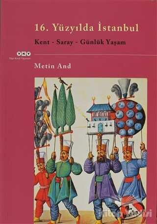 Yapı Kredi Yayınları - 16. Yüzyılda İstanbul