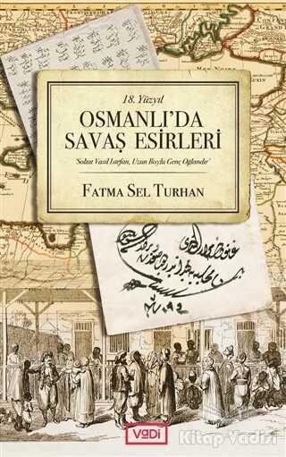Vadi Yayınları - 18. Yüzyıl Osmanlı'da Savaş Esirleri