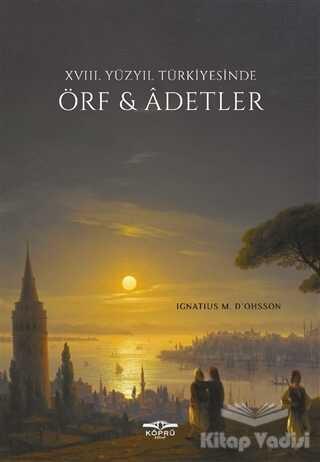 Köprü Kitapları - 18. Yüzyıl Türkiyesinde Örf ve Adetler