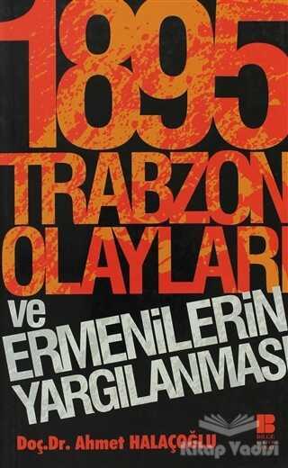 Bilge Kültür Sanat - 1895 Trabzon Olayları ve Ermenilerin Yargılanması