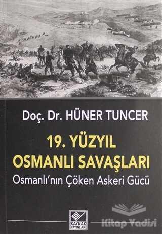 Kaynak Yayınları - 19. Yüzyıl Osmanlı Savaşları