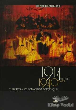 Ötüken Neşriyat - 1914'lerden 1940'lara Türk Resim ve Romanında Gerçekçilik