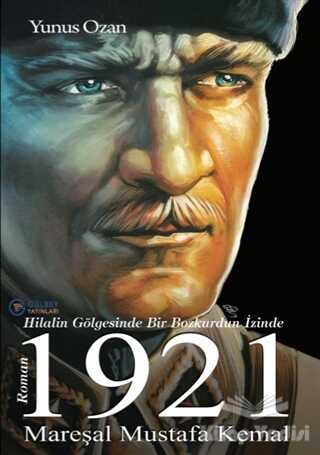 Gülbey Yayınları - 1921 Mareşal Mustafa Kemal