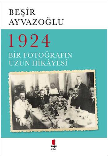 Kapı Yayınları - 1924 Bir Fotoğrafın Uzun Hikayesi