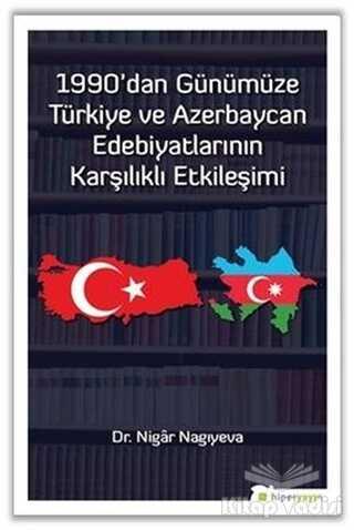 Hiperlink Yayınları - 1990'dan Günümüze Türkiye ve Azerbaycan Edebiyatlarının Karşılıklı Etkileşimi
