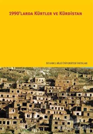 İstanbul Bilgi Üniversitesi Yayınları - 1990'larda Kürtler ve Kürdistan