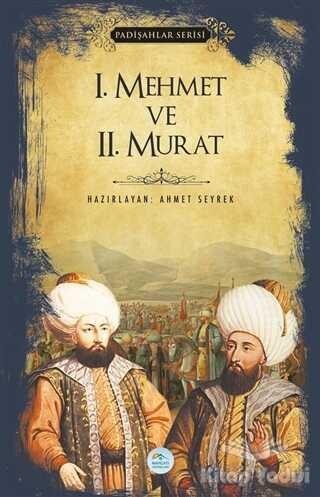Maviçatı Yayınları - 1.Mehmet ve 2.Murat (Padişahlar Serisi)