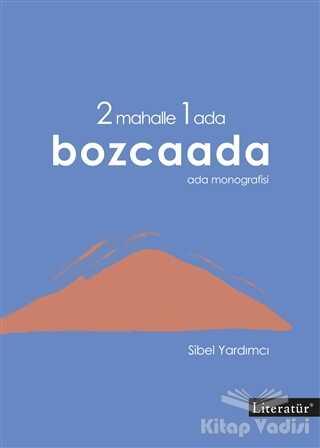 Literatür Yayıncılık - 2 Mahalle 1 Ada Bozcaada