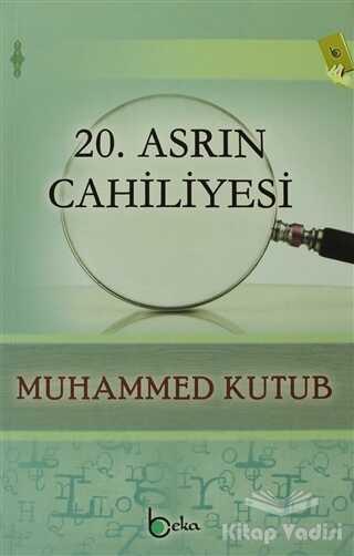 Beka Yayınları - 20. Asrın Cahiliyesi