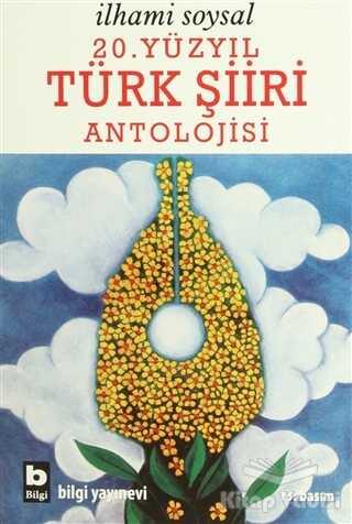 Bilgi Yayınevi - 20. Yüzyıl Türk Şiiri Antolojisi