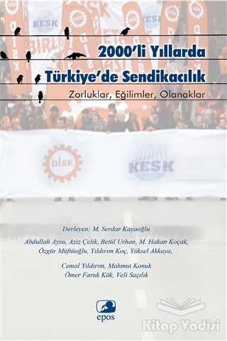 Epos Yayınları - 2000'li Yıllarda Türkiye'de Sendikacılık