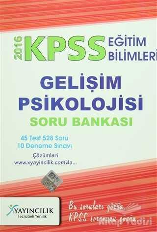 X Yayıncılık - 2016 KPSS Eğitim Bilimleri Gelişim Psikolojisi Soru Bankası