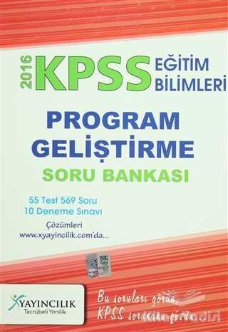 X Yayıncılık - 2016 KPSS Eğitim Bilimleri Program Geliştirme Soru Bankası