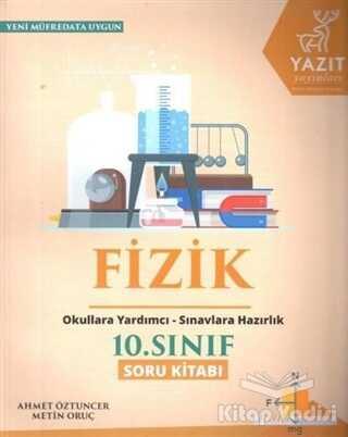 Yazıt Yayınları - 2019 10. Sınıf Fizik Soru Kitabı