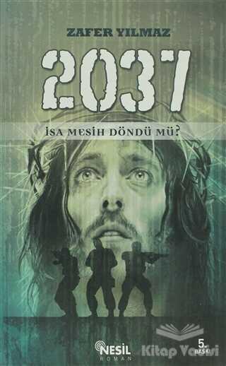 Nesil Yayınları - 2037 İsa Mesih Döndü mü?