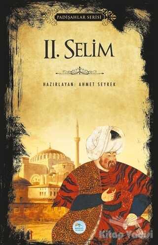 Maviçatı Yayınları - 2.Selim (Padişahlar Serisi)