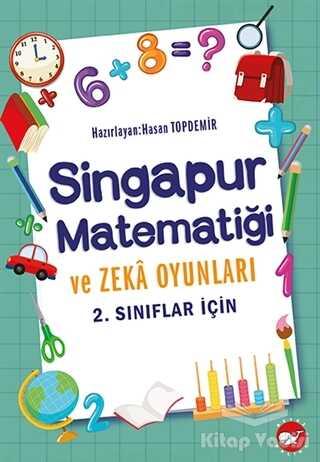 Beyaz Balina Yayınları - 2.Sınıflar İçin Singapur Matematiği ve Zeka Oyunları