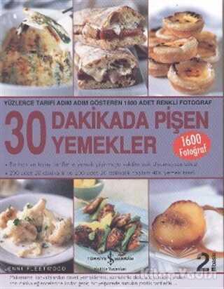İş Bankası Kültür Yayınları - 30 Dakikada Pişen Yemekler