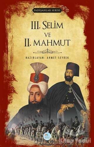 Maviçatı Yayınları - 3.Selim ve 2.Mahmut (Padişahlar Serisi)