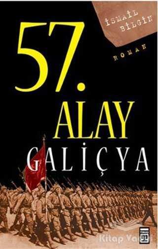 Timaş Yayınları - 57. Alay Galiçya