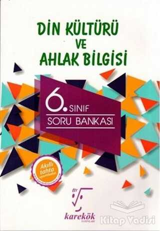Karekök Yayıncılık - 6. Sınıf Din Kültürü ve Ahlak Bilgisi Soru Bankası