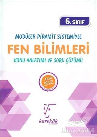 Karekök Yayıncılık - 6. Sınıf Modüler Piramit Sistemiyle Fen Bilimleri Konu Anlatımı ve Soru Çözümü