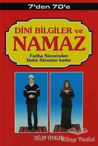 Sağlam Yayınevi - 7'den 70'e Dini Bilgiler ve Namaz