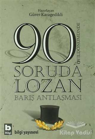 Bilgi Yayınevi - 90 Soruda Lozan Barış Antlaşması