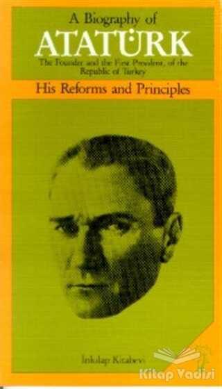 İnkılap Kitabevi - A Biography of Atatürk His Reforms and Principles