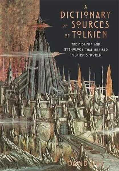 Octopus Publishing Group - A Dictionary of Sources of Tolkien