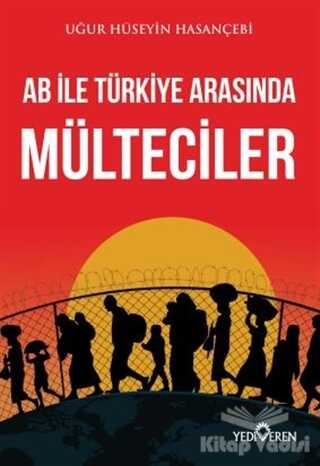 Yediveren Yayınları - AB ile Türkiye Arasında Mülteciler