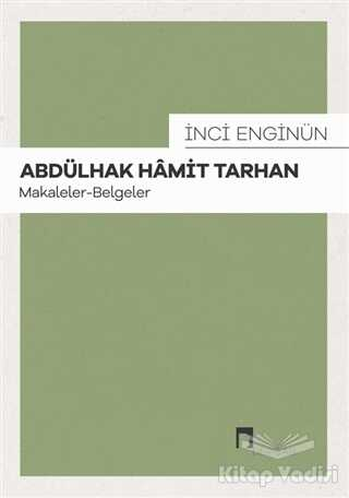 Dergah Yayınları - Abdülhak Hamit Tarhan: Makaleler - Belgeler