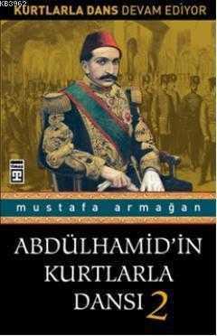 Timaş Yayınları - Abdülhamid'in Kurtlarla Dansı 2